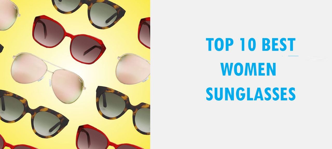 Top 10 Best Sunglasses for Women